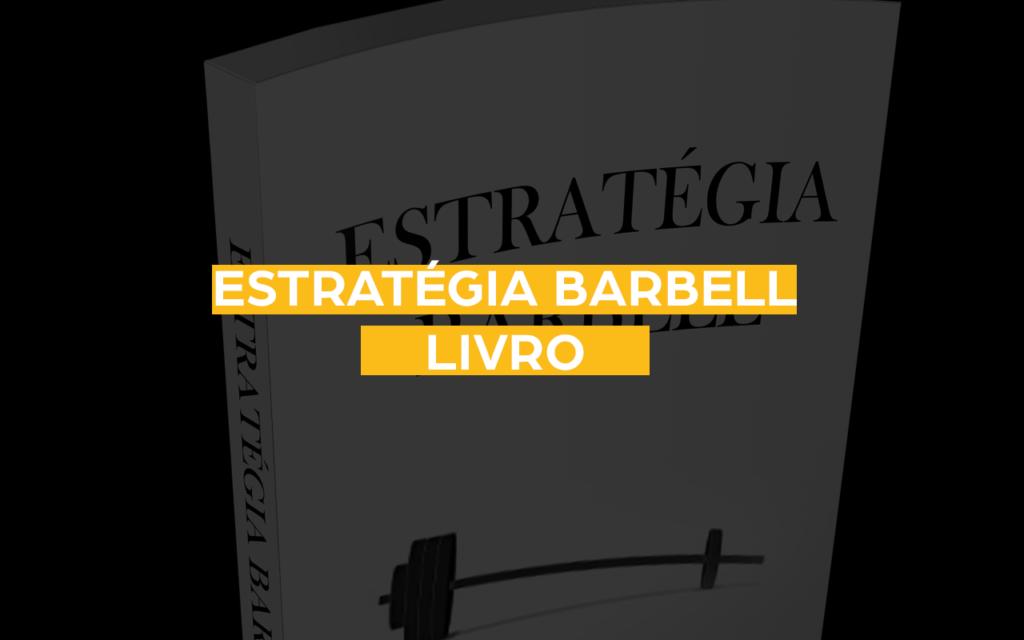 estrategia barbell livro